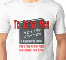 To Serve Man: the new edition Unisex T-Shirt