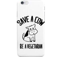 Save a cow, be a vegetarian iPhone Case/Skin