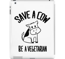 Save a cow, be a vegetarian iPad Case/Skin