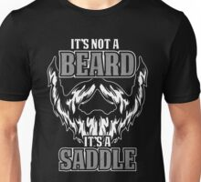 its not a beard  Unisex T-Shirt