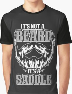 its not a beard  Graphic T-Shirt