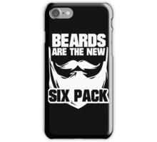 Beards are the New Six Pack iPhone Case/Skin