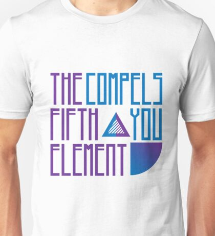 The Fifth Element Compels You Unisex T-Shirt