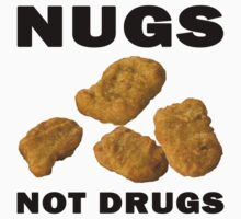 Nugs Not Drugs by Glamfoxx