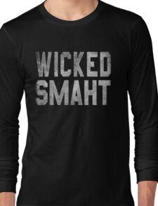 Wicked Smaht  Long Sleeve T-Shirt