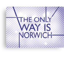 The Only Way is.... Norwich! Canvas Print