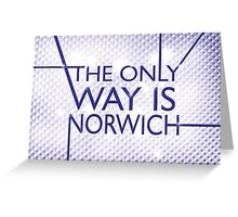 The Only Way is.... Norwich! Greeting Card