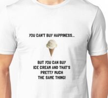 Ice Cream Buy Happiness Unisex T-Shirt