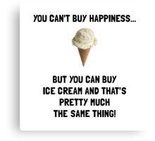 Ice Cream Buy Happiness Canvas Print