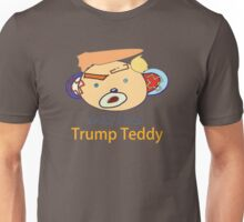 Trump Teddy  Unisex T-Shirt