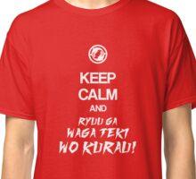 Keep calm and ryuu ga waga teki wo kurau! - Overwatch Classic T-Shirt