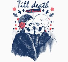 Till Death And Beyond Unisex T-Shirt