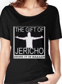 The gift of Jericho/Drink it in maaaan Women's Relaxed Fit T-Shirt