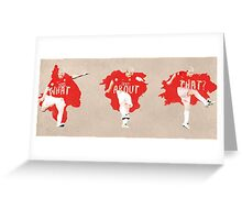 What About That?  Greeting Card