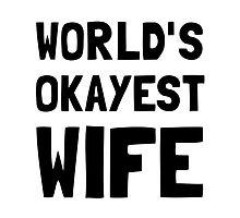 Worlds Okayest Wife by AmazingMart