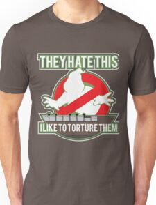 They hate this... Unisex T-Shirt