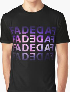 FADED AF  Graphic T-Shirt