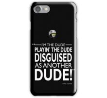 The Dude Playing The Dude iPhone Case/Skin