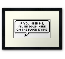 If You Need Me Framed Print