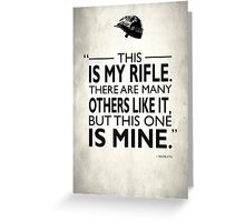 This Is My Rifle Greeting Card