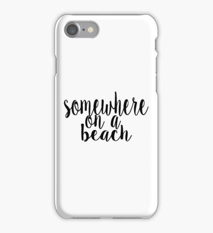Somewhere on a Beach iPhone Case/Skin