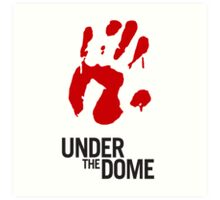 Under The Dome Bloody Hand Art Print