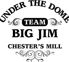 Under The Dome Team Big Jim by solotalkmedia