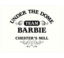 Under The Dome Team Barbie Art Print