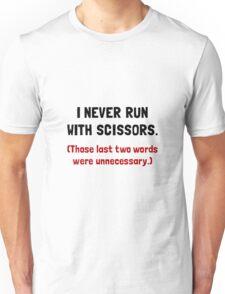 Never Run With Scissors Unisex T-Shirt