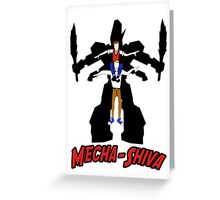 Mecha Shiva! Greeting Card
