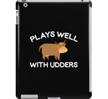 Plays Well With Udders iPad Case/Skin