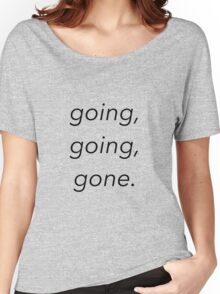 going, going, gone. - disposable (lil tokyo) gnash Women's Relaxed Fit T-Shirt