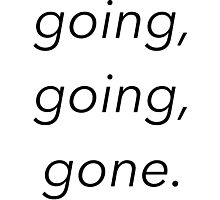 going, going, gone. - disposable (lil tokyo) gnash Photographic Print