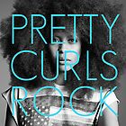 Pretty Curls Rock by rembraushughs