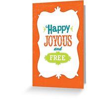 AA Happy, Joyous & Free Greeting Card