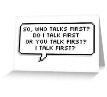 Who Talks First? Greeting Card