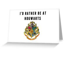 I'd rather be at Hogwarts Greeting Card