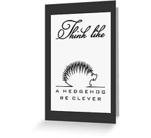 Think like a Hedgehog Greeting Card
