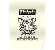 Think like a Tiger VRS2 Poster