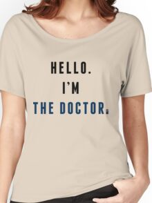 I'm the Doctor Women's Relaxed Fit T-Shirt
