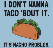 Taco Nacho Problem Kids Tee