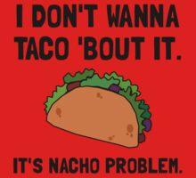 Taco Nacho Problem One Piece - Long Sleeve