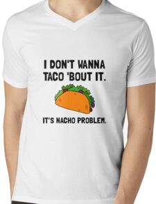 Taco Nacho Problem Mens V-Neck T-Shirt