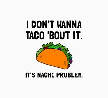 Taco Nacho Problem Unisex T-Shirt