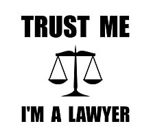 Trust Me Lawyer Photographic Print