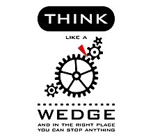 Think like a wedge Photographic Print