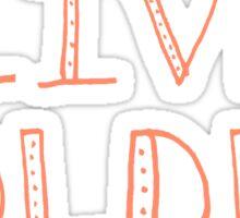 Live Boldly Sticker
