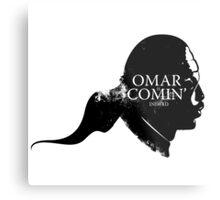 Omar is comin' Metal Print
