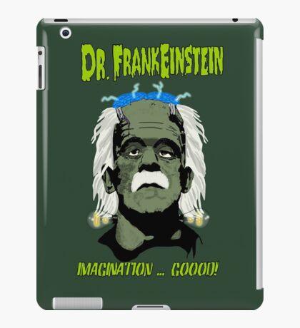 Dr. FrankEinstein - Imagination Good! iPad Case/Skin