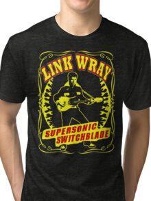 Link Wray (Supersonic Switchblade) Colour Tri-blend T-Shirt